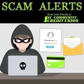scammer by computer. Scam Alerts from your friends at 1st Community Credit Union.