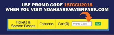 screenshot of Noahs Ark website promo code field, located in upper right corner of noahsarkwaterpark.com. Insert promo code 1STCCU2018 for discount.