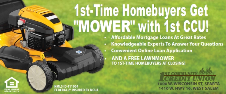 Image of lawnmower on grass. 1st-time homebuyers get mower with 1st CCU. Affordable mortgage loans at great rates, knowledgeable experts to answer your questions, convenient online loan application, and a free lawnmower to 1st time homebuyers at closing! NMLS ID 411004. Federally insured by NCUA. Equal Housing Opportunity Lender.