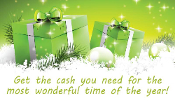 "wrapped presents sitting on snow. ""Get the cash you need for the most wonderful time of the year!"""