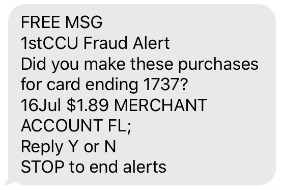 example message: 1st CCU Fraud Alert. Did you make these purchases? Reply Y or N