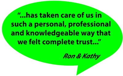 "testimonial from Ron & Kathy ""taken care of us in a personal, professional and knowledgeable way"""