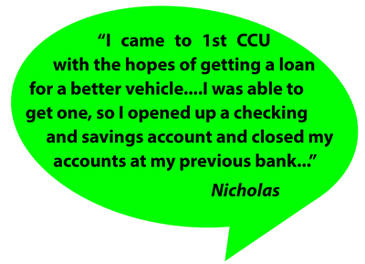 "testimonial from Nicholas ""able to get a better vehicle and opened a checking and savings"""
